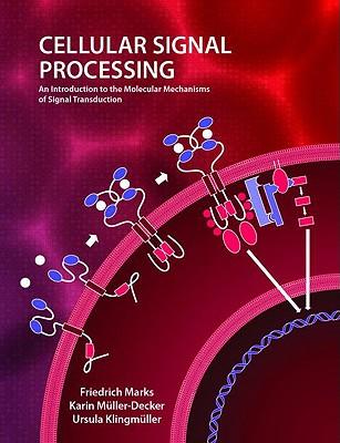 Cellular Signal Processing By Marks, Friedrich/ Klingmuller, Ursula/ Muller-Decker, Karin