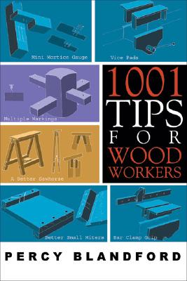 1001 Tips for Woodworkers By Blandford, Percy W.